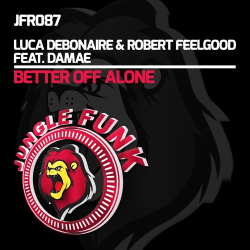 Luca Debonaire & Robert Feelgood feat. Damae - Better Off Alone (Original Mix)
