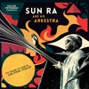 Sun Ra Quartet - When There Is No Sun Feat. John Gilmore [To Those Of Earth... And Other Worlds]