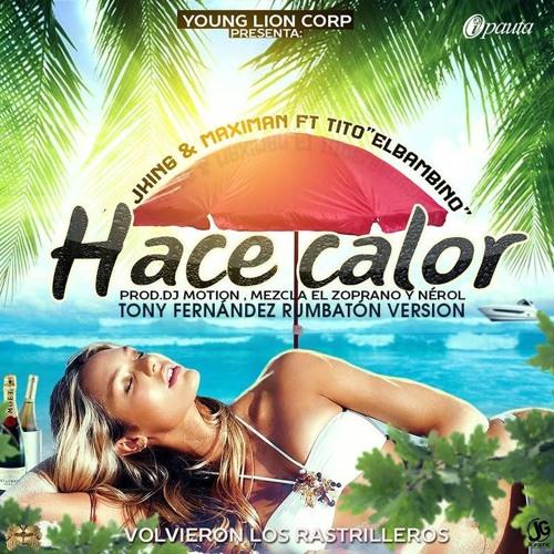 Tito El Bambino Ft J - King & Maximan - Hace Calor (Tony Fernandez Rumbaton Version)
