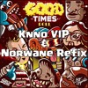 Download Griz & Big Gigantic - Good Times Roll (Knno VIP & Norwane Refix) Mp3