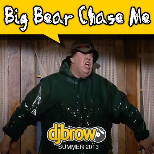 Big Bear Chase Me