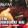 Tu Itni Khoobsurat Hai HD Video Song - Rahat Fateh Ali Khan - Barkhaa [2015] Movie Song
