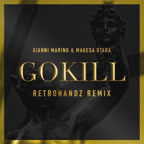 Gianni Marino & Mahesa Utara ft. Goldy - Gokill! (Retrohandz Remix)