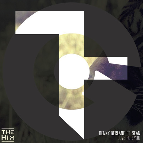Denny Berland ft. Sean - Love For You (The Him Remix)