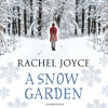 A Snow Garden And Other Stories by Rachel Joyce (Audiobook Extract)