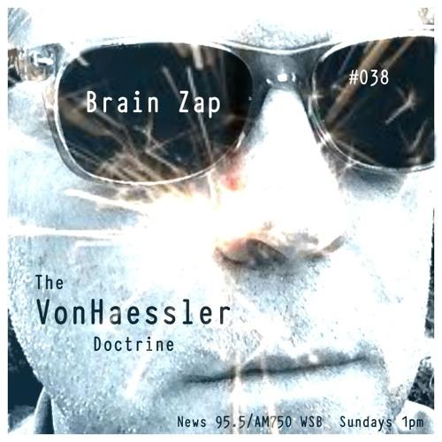 The VonHaessler Doctrine #038 - Brain Zap