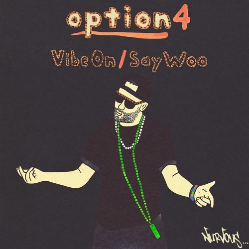 option4 - Vibe On ft. Michael O