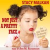 Audiobook: Not Just A Pretty Face, by Stacy Malkin, narrated by Ann Richardson