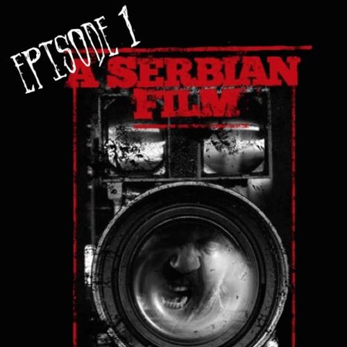 A Serbian Film Love Horror Podcast 1 - 10:12:15, 12.48 PM