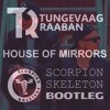 Tungevaag x Raaban - House Of Mirrors (Scorpion Skeleton Bootleg)