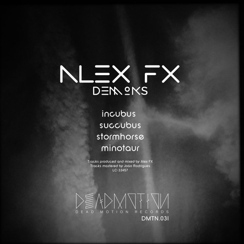Dead Motion 031 - Alex FX - Demons EP