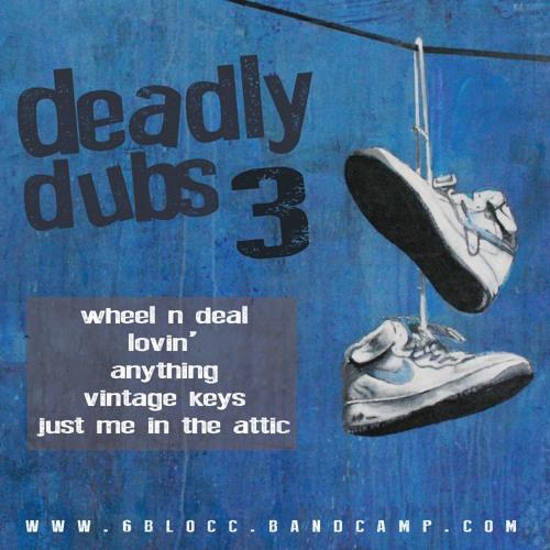 6Blocc - Deadly Dubs 3 [EP] 2015