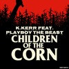 Children Of The Corn Feat. Playboy The Beast (Produced By Deep North)