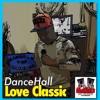 Dancehall Love Classic Reggae Matic Vol. 1