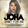 Joha-Shot For Me Official (La Contestación) (Spanish Version)