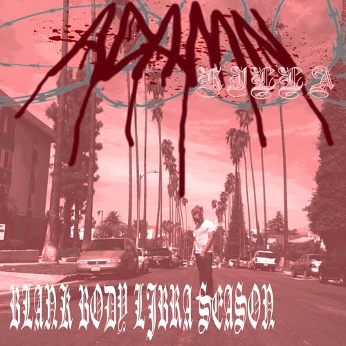 Adamn Killa and Blank Body – Libra Season