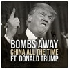 [Future House]  Bombs Away - China All The Time Ft. Donald Trump