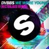 DVBBS - We Were Young (HECTORJAXX REMIX)