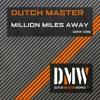 Dutch Master - Million Miles Away [DMW056]