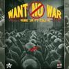 Want No War - Yung J.R