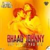 1.Daddy Mummy ( Bhaag Johnny  ) Dsp ft. Dj PRD Mix