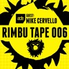 Rimbu Tape #006 (Guest Mike Cervello - ADE Special)