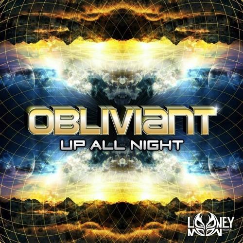 Obliviant - Up All Night EP -  Mini Mix