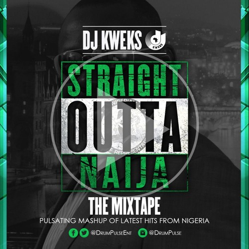 Str8 Outta Naija Mixtape (Official 2015 Nigerian Independence Mix)by DJ Kweks