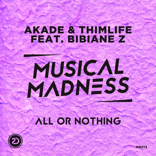 Akade & Thimlife Feat. Bibiane Z - All Or Nothing [MM213]