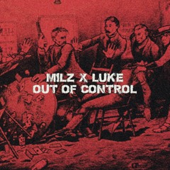 Milz&Luke - Out Of Control