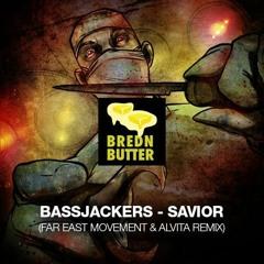 Bassjackers - Savior (Far East Movement X Alvita Remix)