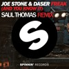 Joe Stone & Daser - Freak (And You Know It) (Saul Thomas Remix)