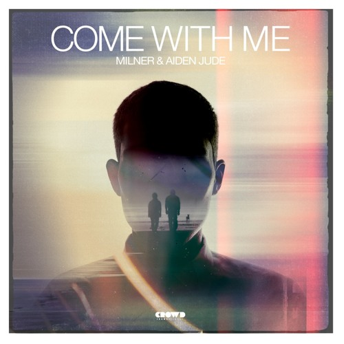Aiden Jude & Milner - Come With Me