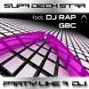 SupaDeckStar  Feat DJ Rap & Ryu  Party Like A DJ  (DubKiller Dubstep Remix)