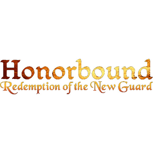 Honorbound: Redemption of the New Guard