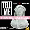 Hotline Bling Tell Me (DRAKE VS RL GRIME & What So Not   MASHUP)