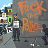 Fuk The Police !!!!!!!!!!