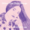 Other Too Pure Songs - Sunday