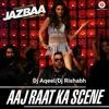 Aaj Raat Ka Scene - Dj Aqeel & Dj Rishabh Remix