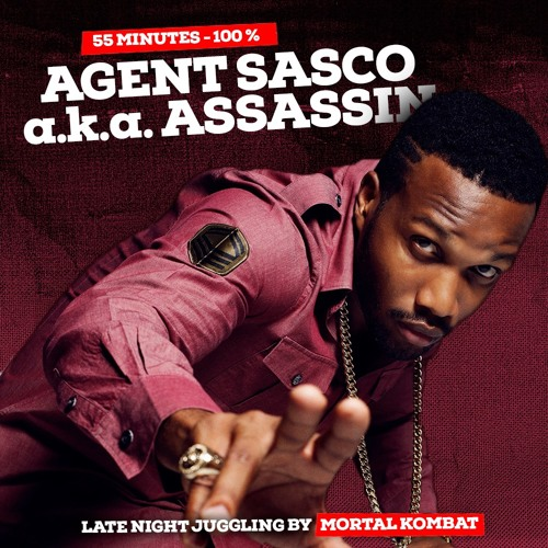 100% AGENT SASCO a k a  ASSASSIN / MK LATE NIGHT JUGGLING