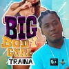 Trainer (aka) One Boss - Big Body Gyal Prod.Kloud ix Musik