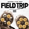 Boo Banga X Lil Yee X Mozzy - Field Trip [Prod. By JuneOnnaBeat]