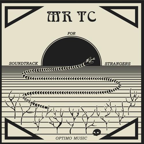 """Optimo Music 030 - MR TC  - Soundtrack For Strangers 12"""" EP (sampler)"""