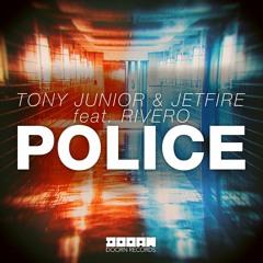 Tony Junior & JETFIRE feat. Rivero - Police (HOA Radio Rip) [Available November 16]
