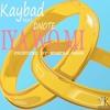 KAYBAD FT DNOTE- IYAWOMI  (prod by mistah mahn)