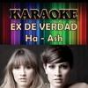 Ha Ash - Ex De Verdad (KARAOKE INSTRUMENTAL)