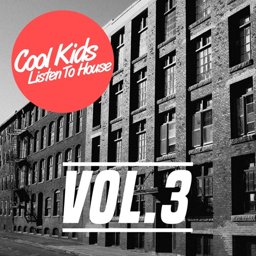 Cool Kids Listen To House Vol. 3 [Bullbeat Recordings]