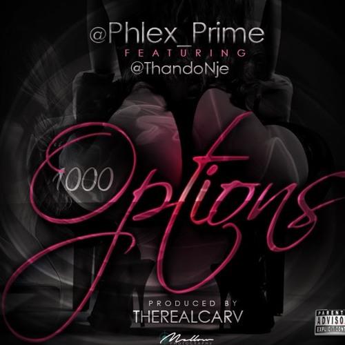 Phlex_Prime Ft. ThandoNje - 1000 Options