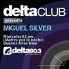 Delta Podcasts -Delta Club presenta MIGUEL SILVER (13/10/2015) mp3