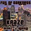 Kraze - Full Of Darkness Ft. Skeez & J. Hustla (#Wazteland) mp3